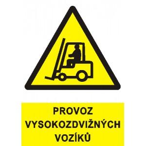 Provoz vysokozdvižných vozíků