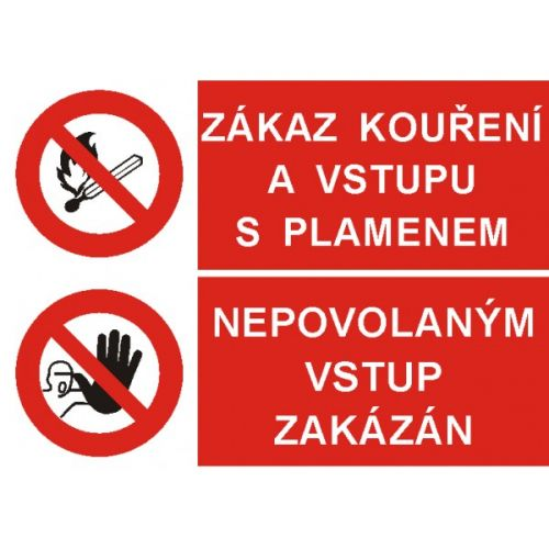 Zákaz kouř. a vstupu s plam./Nepov.vstup zakáz.